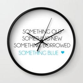 Something Old Something New Something Borrowed Something Blue Wall Clock