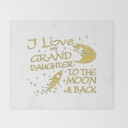 I Love My GrandDaughter to the Moon and Back Throw Blanket