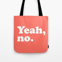 Yeah No Funny Quote Tote Bag
