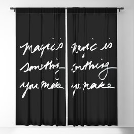 Magic is something you make #2 Blackout Curtain
