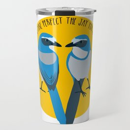 Love the jay you are Travel Mug