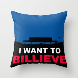 I WANT TO BILLIEVE Throw Pillow