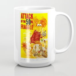 Attack of the 50 Inch Fraggle Coffee Mug