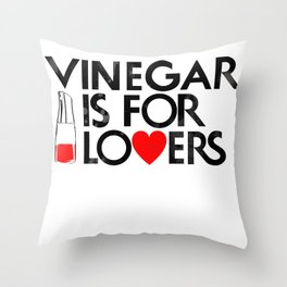 Vinegar is for Lovers Throw Pillow
