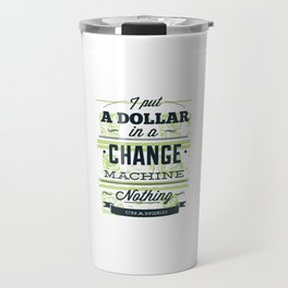 Change machine Travel Mug
