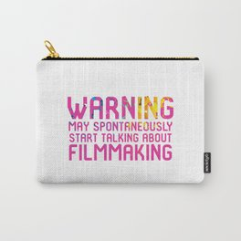 Warning May Start Talking About Filmmaking Carry-All Pouch