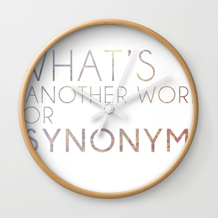 What\'s Another Name for Synonym? Wall Clock by avanston | Society6