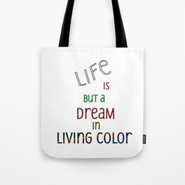 Life is but a Dream Tote Bag