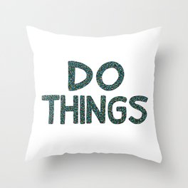 Do Things Throw Pillow