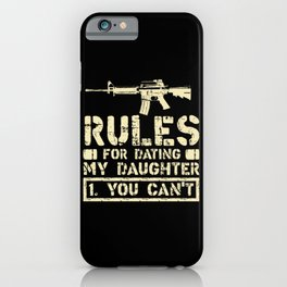 Rules For Dating My Daughter Funny Dad Saying Gift iPhone Case