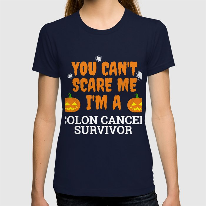 You Can T Scare Me I M A Colon Cancer Survivor Halloween T Shirt By Esieenterprise Society6