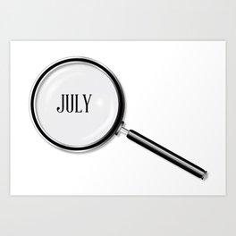 July Magnifying Glass Art Print