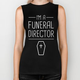 I'm A Funeral Director Biker Tank