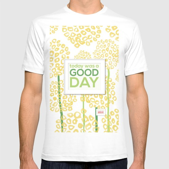 Today was a good day T-shirt