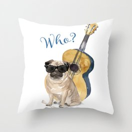 Pug Who? Throw Pillow