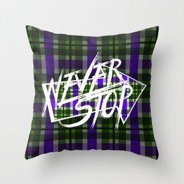 Never Stop 4 Throw Pillow