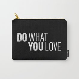 Do What You Love black and white modern typographic quote poster canvas wall art home decor Carry-All Pouch