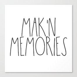 Mak'n Memories Canvas Print