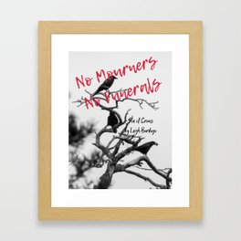 No Mourners No Funerals - Six of Crows Framed Art Print