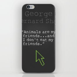 George Bernard Shaw quote about vegetarian iPhone Skin