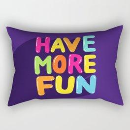 have more fun Rectangular Pillow