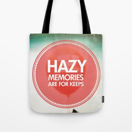 Hazy Memories Are For Keeps Tote Bag