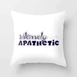 Intensely Apathetic Throw Pillow