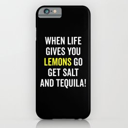 Life Gives You Lemons Funny Quote iPhone Case