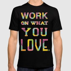 Work On What You Love MEDIUM Mens Fitted Tee Black