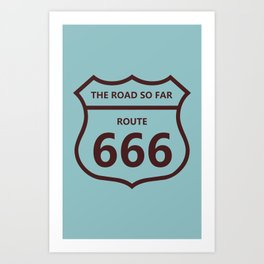 The Road So Far Art Print