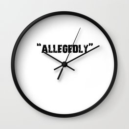 Allegedly Lawyer Law Maker Future Lawyer Wall Clock