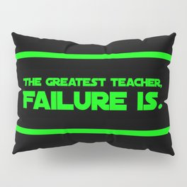 The Greatest Teacher, Failure Is Pillow Sham
