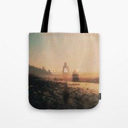 Will It & It Will Tote Bag