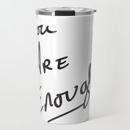 You are enough. Travel Mug