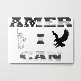 Amer I Can Metal Print