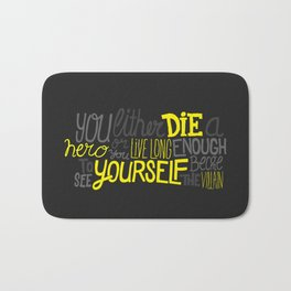 You either did a hero or you live long enough to see yourself become the villian. Bath Mat
