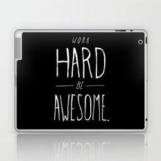 Work Hard Be Awesome Laptop & iPad Skin