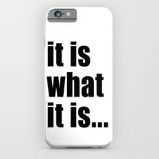 it is what it is (black text) iPhone 6s Slim Case