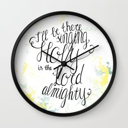 Holy is the Lord Wall Clock