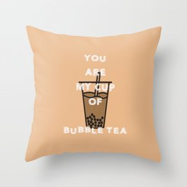 You are my cup of bubble tea Throw Pillow