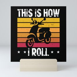 Scooters Rider | This Is How I Roll | Scooter Mini Art Print