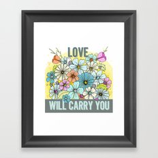 Love Will Carry You Framed Art Print