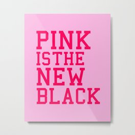 Pink Is The New Black, Quote Metal Print