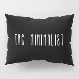 Minimalist text in black and white Pillow Sham