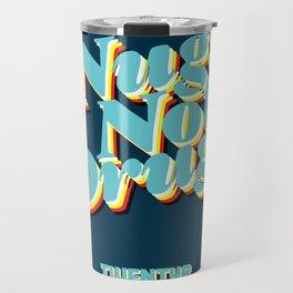 Nugs Not Drugs Travel Mug