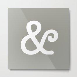 Ampersand Neutral Metal Print