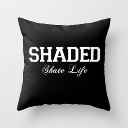 SHADED Skate Life 2 Throw Pillow