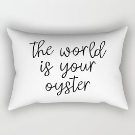 The World is Your Oyster, Style Wisdom, Motivational Quote, Inspirational Quote, Gift Idea, Art Rectangular Pillow