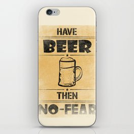 Have BEER Then NO-FEAR iPhone Skin