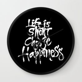 Life Short, Choose Happiness Wall Clock